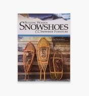 49L5092 - Building Wooden Snowshoes & Snowshoe Furniture