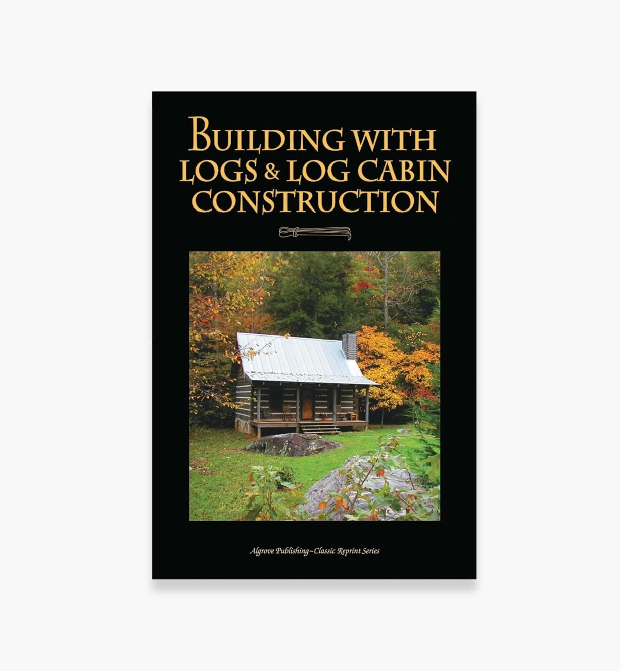 49L8112 - Building with Logs & Log Cabin Construction