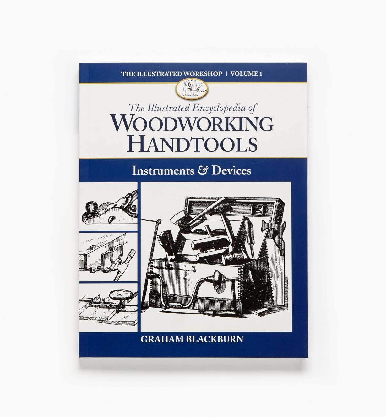 49L2734 - The Illustrated Encyclopedia of Woodworking Handtools, Instruments & Devices