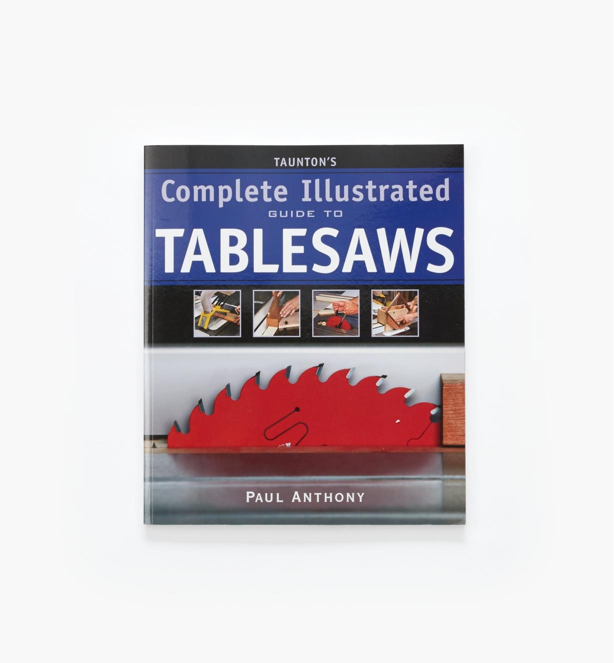 73L0275 - Complete Illustrated Guide to Tablesaws